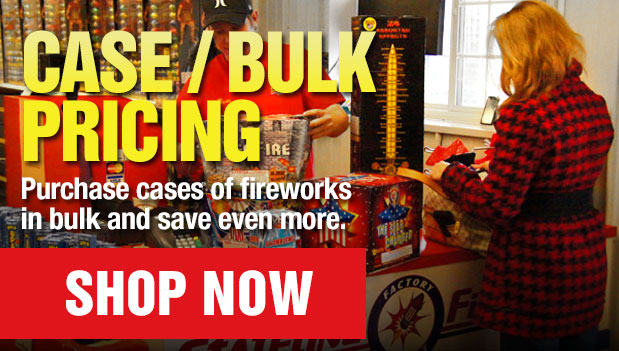 Case/Bulk Pricing on Fireworks - Purchase cases of fireworks in bulk and save even more.